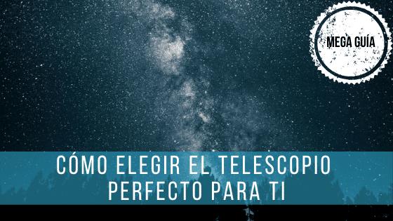 Para elegir un telescopio tienes que fijarte en su diseño óptico y en el tamaño de apertura.