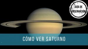 Una guía para ver Saturno con un telescopio de astronomía.