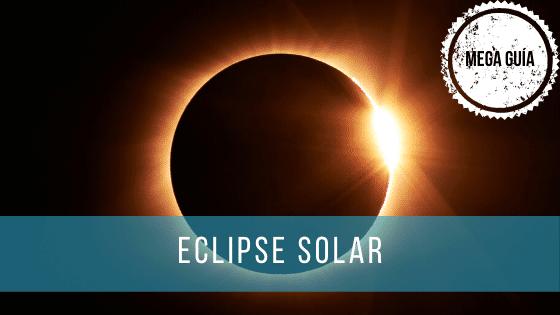 Una guía para ver el próximo eclipse de Sol.