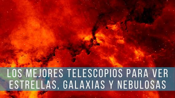 Con un telescopio con una gran apertura podrás ver estrellas, nebulosas y galaxias.