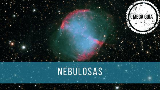 ¿Qué es una nebulosa? Las nebulosas son nubes de polvo cósmico y gas, hay varios tipos distintos.