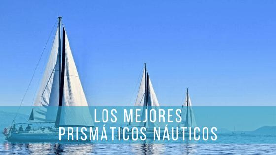 Los prismáticos para navegación son muy útiles para orientarse en el mar.