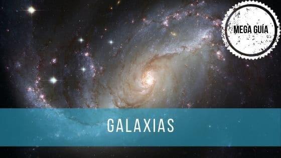 Una mega guía con todo sobre las galaxias.